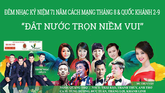"NIGHT CONCERT ""COUNTRY FULL OF JOY"" CELEBRATE NATIONAL DAY SEPTEMBER 2nd  AT HANOI OPERA HOUSE"