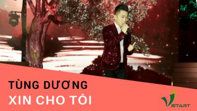 Xin Cho Tôi – Tùng Dương