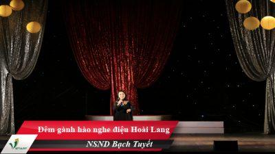 Đêm gành hào nghe điệu Hoài Lang – NSUT Bạch Tuyết