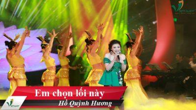 Em chọn lối này – Hồ Quỳnh Hương