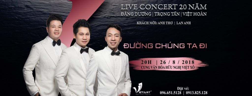 Live concert for 20 years Dang Duong – Trong Tan – Viet Hoan: The Way We Go
