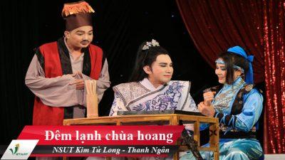 Đêm lạnh chùa hoang – NSUT Kim Tử Long, Thanh Ngân, Điền Trung, Chí Bảo