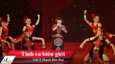 Tình ca biên giới – NSUT Thanh Kim Huệ