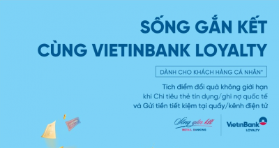 Thật nhiều ưu đãi cùng VietinBank Loyalty