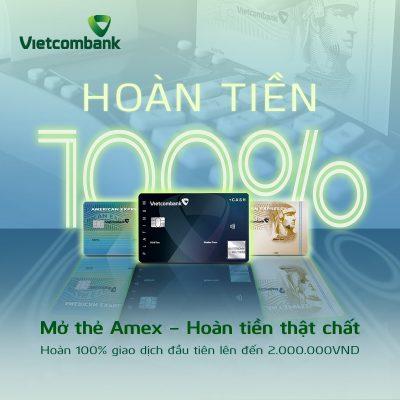 """VIETCOMBANK TRIỂN KHAI CHƯƠNG TRÌNH KHUYẾN MẠI """"MỞ THẺ AMEX – HOÀN TIỀN THẬT CHẤT"""""""